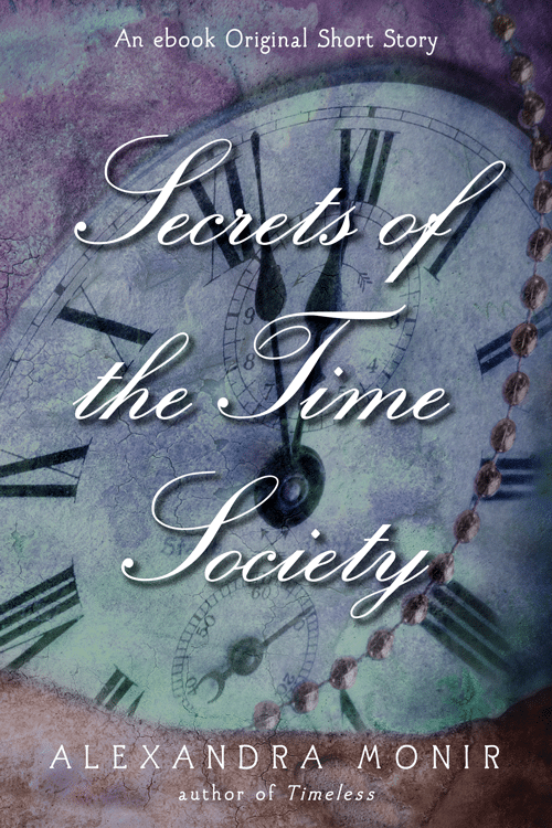 Secrets of the Time Society (Timeless #1.5)